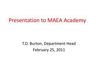 Presentation to MAEA Academy
