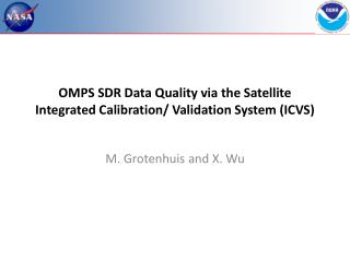OMPS SDR Data Quality via the Satellite Integrated Calibration/ Validation System (ICVS)