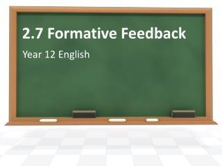 2.7 Formative Feedback