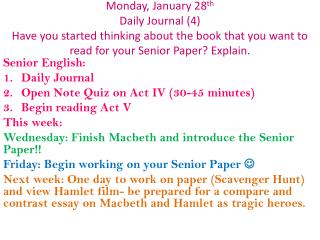 Senior English: Daily Journal Open Note Quiz on Act IV (30-45 minutes) Begin reading Act V