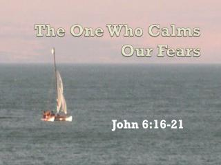 The One Who Calms Our Fears