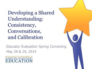Developing a Shared Understanding:  Consistency,  Conversations,  and Calibration