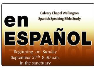 Calvary Chapel Wellington  Spanish Speaking Bible Study