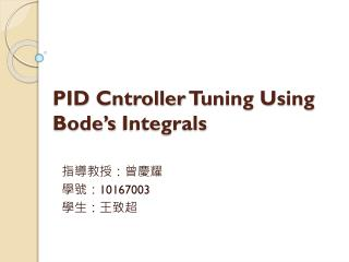 PID  Cntroller Tuning Using  Bode's  Integrals
