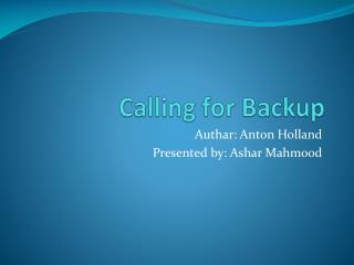 Calling for Backup