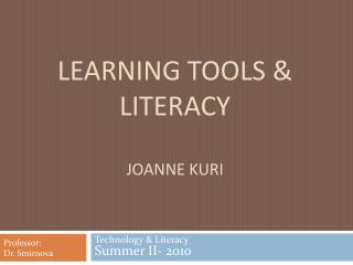 Learning tools & Literacy Joanne Kuri