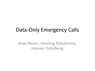Data-Only Emergency Calls