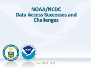 NOAA/NCDC Data Access Successes  and  Challenges