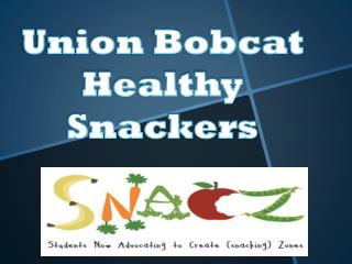 Union Bobcat  Healthy  Snackers