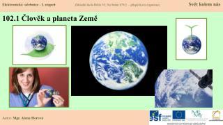 102.1 Člověk a planeta Země