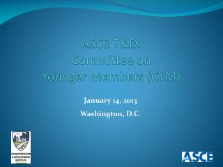 ASCE T&DI Committee on  Younger Members (CYM)