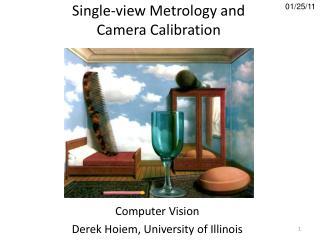 Single-view Metrology and  Camera Calibration