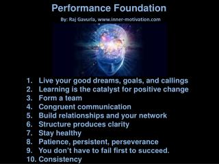 Live your good dreams, goals, and callings  Learning is the catalyst for positive change
