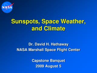 Sunspots, Space Weather, and Climate