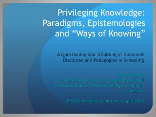 "Privileging Knowledge: Paradigms, Epistemologies  and ""Ways of Knowing"""
