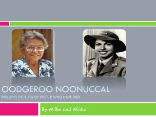 Oodgeroo  Noonuccal INCLUDES PICTURES OF PEOPLE WHO HAVE DIED