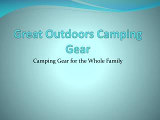 Great Outdoors  Camping  Gear