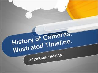 History of Cameras: Illustrated  Timeline.