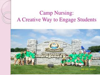 Camp Nursing: A Creative Way to Engage Students