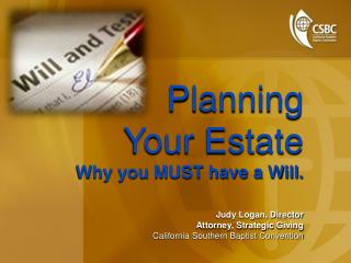 Planning Your Estate Why you MUST have a Will.