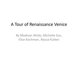 A Tour of Renaissance Venice