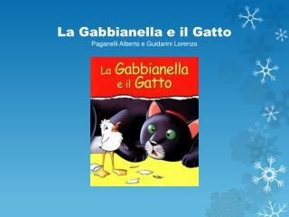 La Gabbianella e il Gatto Paganelli Alberto e Guidarini Lorenzo