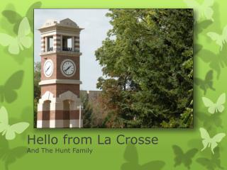 Hello from La Crosse