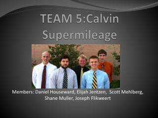 TEAM 5:Calvin Supermileage