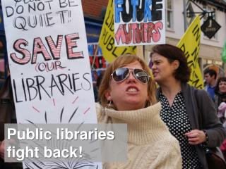 Public libraries fight back!