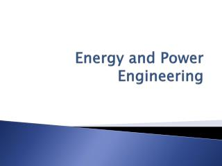 Energy and Power Engineering