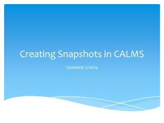 Creating Snapshots in CALMS