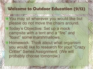 Welcome to Outdoor Education ( 9/12)