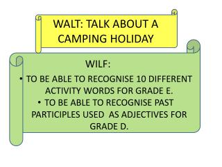 WALT: TALK ABOUT A CAMPING HOLIDAY