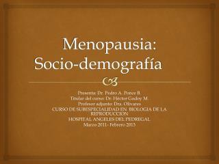 Menopausia : Socio - demograf í a