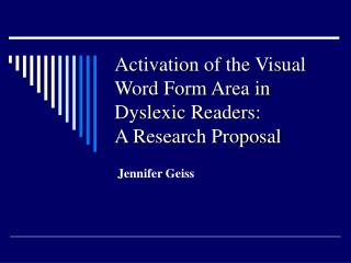 Activation of the Visual Word Form Area in Dyslexic Readers:   A Research Proposal