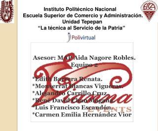 Instituto Politécnico Nacional     Escuela Superior de Comercio y Administración.