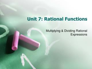Unit  7:  Rational Functions