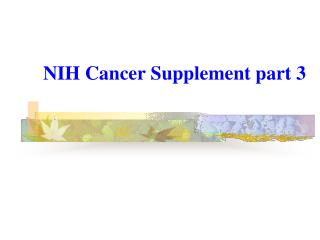 NIH Cancer Supplement part 3