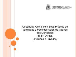 GOVERNO DO ESTADO DA BAHIA Secretaria da Saúde do Estado da Bahia