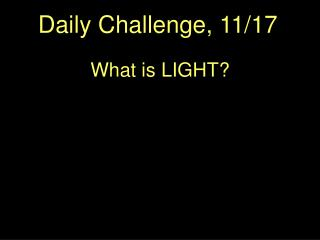 Daily Challenge,  11/17