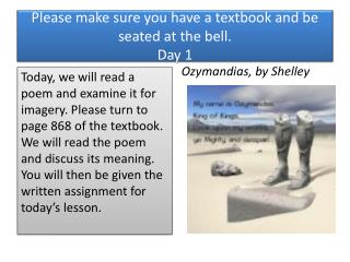Please make sure you have a textbook and be seated at the bell.  Day 1