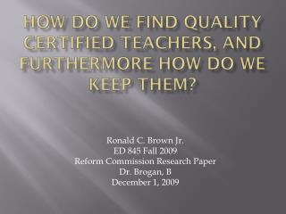 How Do We Find Quality Certified Teachers, and Furthermore How Do We Keep Them?