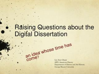 Raising Questions about the Digital  Dissertation