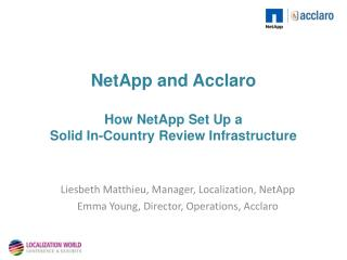 NetApp and Acclaro How NetApp Set Up a  Solid In-Country Review Infrastructure