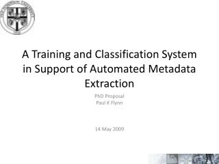 A Training and Classification System in Support of Automated Metadata Extraction