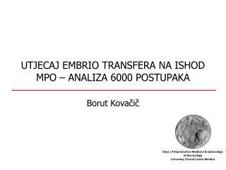UTJECAJ EMBRIO TRANSFERA NA ISHOD MPO – ANALIZA 6000 POSTUPAKA