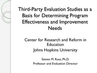 Center for Research and Reform in Education Johns Hopkins University Steven M. Ross, Ph.D.