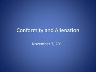 Conformity and Alienation