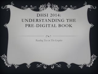 DHSI 2014: Understanding the Pre-Digital Book