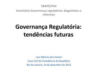 Governança Regulatória: tendências futuras